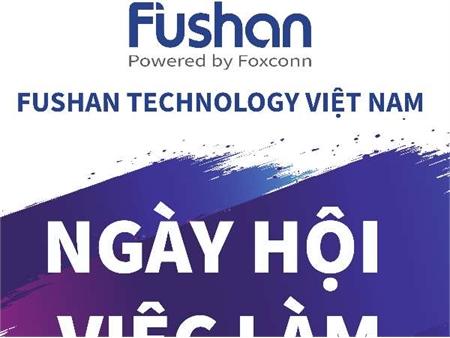 Thông báo tổ chức chương trình Hội thảo việc làm và tuyển dụng trực tiếp của Công ty TNHH Fushan Technology Việt Nam (Fushan)