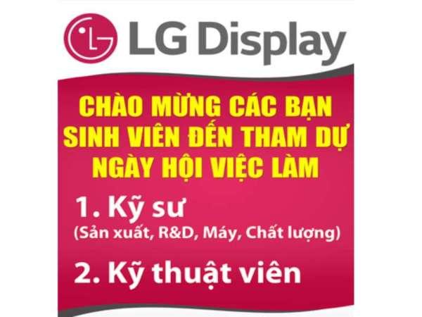 Thông báo tổ chức Hội thảo cơ hội thực tập, việc làm và thi tuyển trực tiếp của Công ty TNHH LG Display Việt Nam Hải Phòng - Thứ 6 ngày 08/11/2019